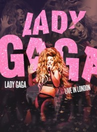 Lady Gaga - Live in London