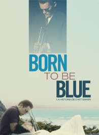 Born to be Blue: La Historia de Chet Baker
