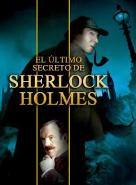 El último secreto de Sherlock Holmes