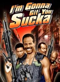 I'm Gonna Git You Sucka